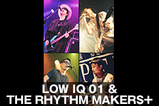 LOW IQ 01 & THE RHYTHM MAKERS+